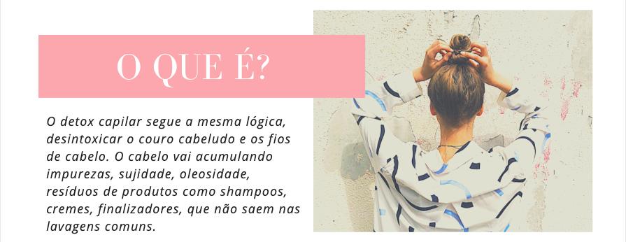 Detox Capilar, o que é? O detox capilar segue a mesma lógica, desintoxicar o couro cabeludo e os fios de cabelo. O cabelo vai acumulando impurezas, sujidade, oleosidade, resíduos de produtos como shampoos, cremes, finalizadores, que não saem nas lavagens comuns.