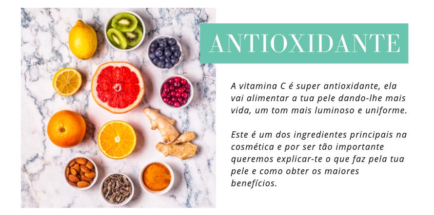 Antioxidante A vitamina C é super antioxidante, ela vai alimentar a tua pele dando-lhe mais vida, um tom mais luminoso e uniforme.  Este é um dos ingredientes principais na cosmética e por ser tão importante queremos explicar-te o que faz pela tua pele e como obter os maiores benefícios.